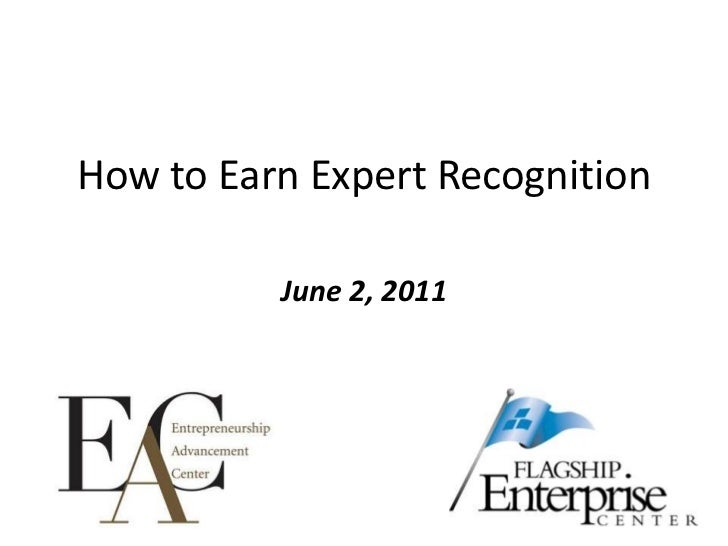 How to Earn Expert Recognition<br />June 2, 2011<br />