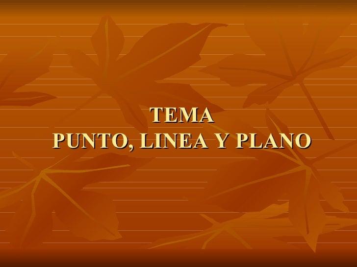 TEMA PUNTO, LINEA Y PLANO