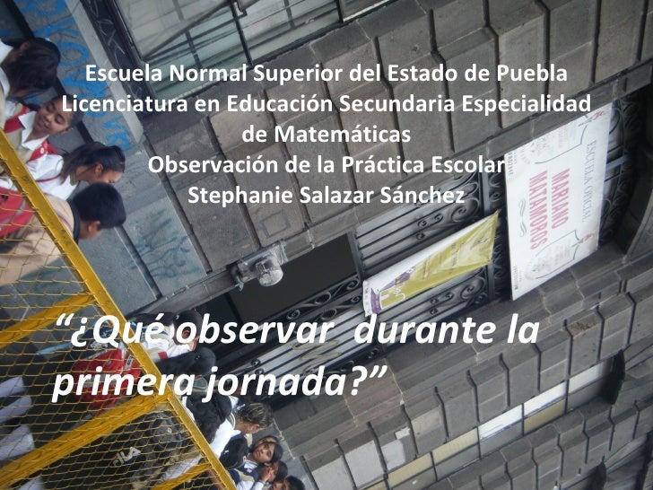 Escuela Normal Superior del Estado de Puebla Licenciatura en Educación Secundaria Especialidad de Matemáticas Observación ...