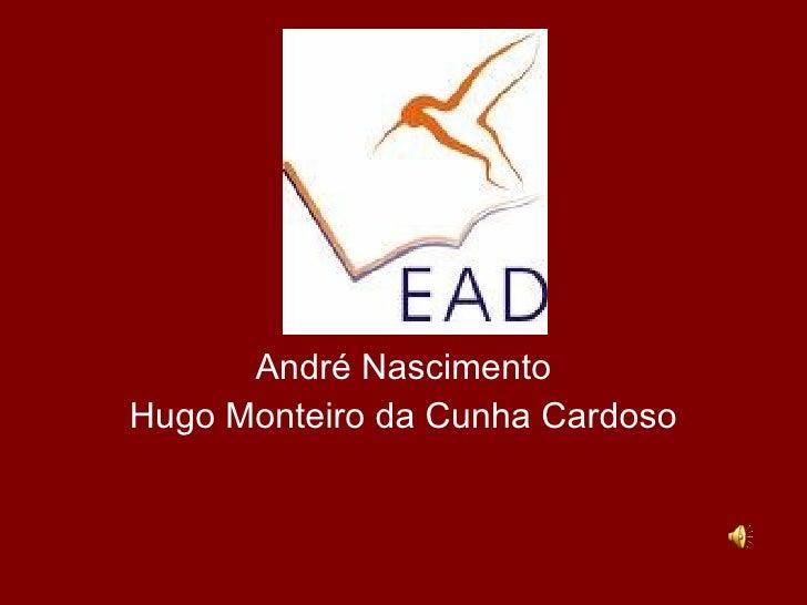 E. A. D. André Nascimento Hugo Monteiro da Cunha Cardoso
