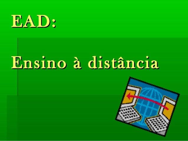 EAD:EAD: Ensino à distânciaEnsino à distância