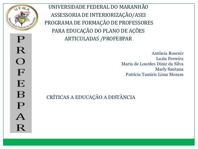 UNIVERSIDADE FEDERAL DO MARANHÃO  ASSESSORIA DE INTERIORIZAÇÃO/ASEIPROGRAMA DE FORMAÇÃO DE PROFESSORES  PARA EDUCAÇÃO DO P...