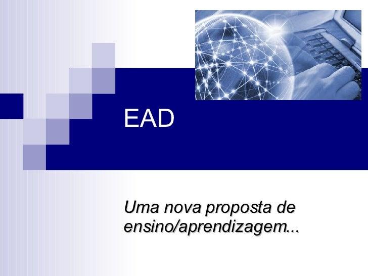 EAD Uma nova proposta de ensino/aprendizagem...