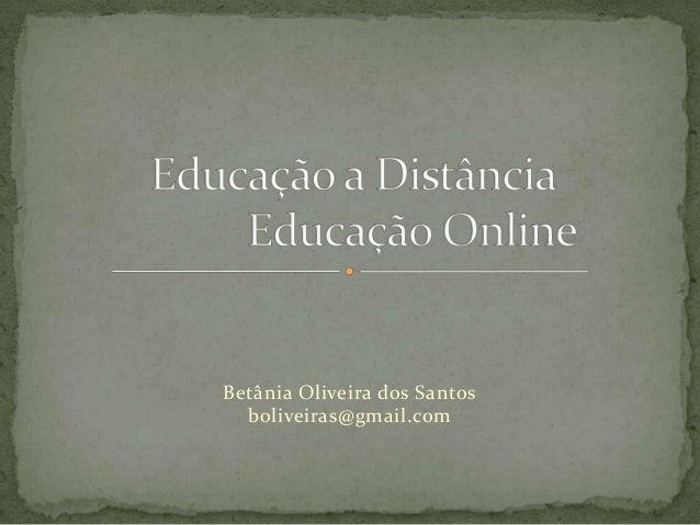 Betânia Oliveira dos Santos  boliveiras@gmail.com