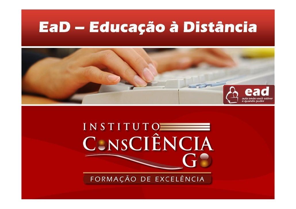 Objetivos do Curso:   o Refletir sobre a Educação a Distância, suas características, diretrizes e    viabilidade nos tempo...
