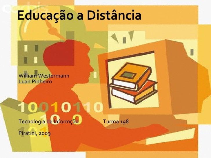 William Westermann Luan Pinheiro Tecnologia da Informção Turma 198 Piratini, 2009