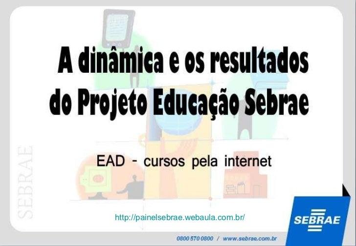 http://painelsebrae.webaula.com.br/
