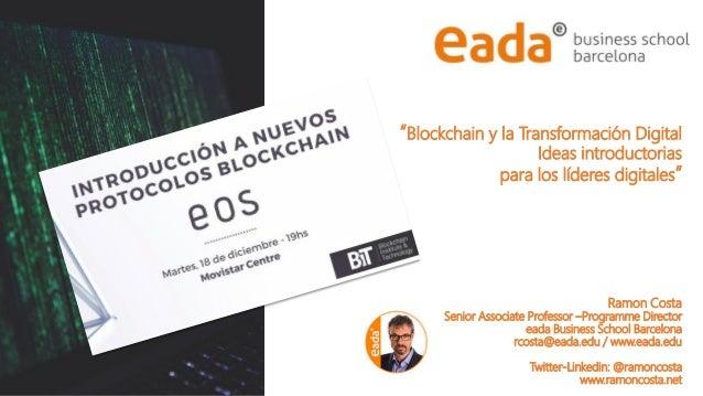 """@RamonCosta """"Blockchain y la Transformación Digital Ideas introductorias para los líderes digitales"""" Ramon Costa Senior As..."""