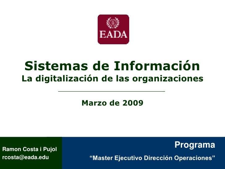 Sistemas de Información       La digitalización de las organizaciones                        Marzo de 2009                ...