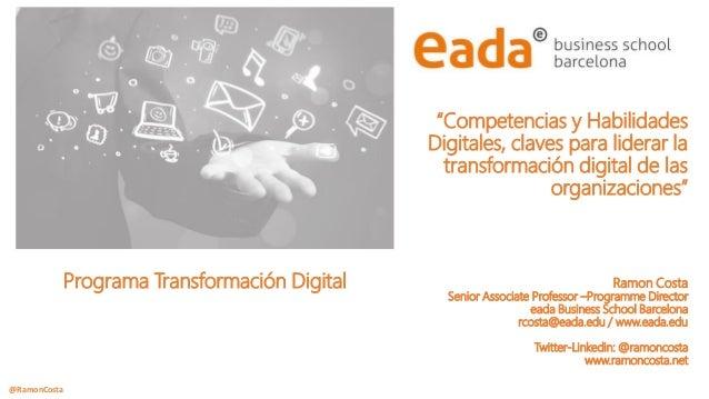 """@RamonCosta """"Competencias y Habilidades Digitales, claves para liderar la transformación digital de las organizaciones"""" Ra..."""
