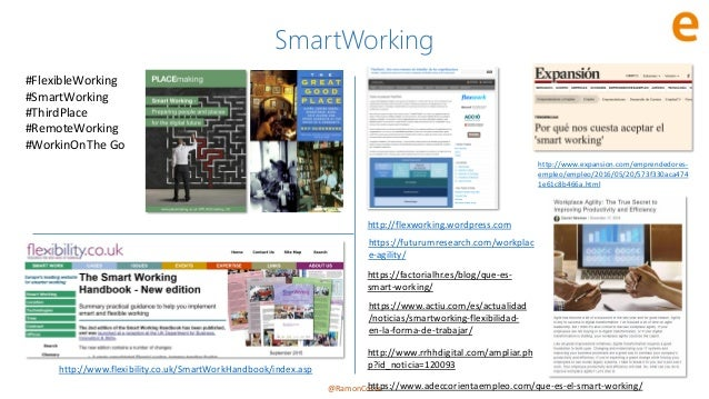 @RamonCosta SmartWorking http://flexworking.wordpress.com http://www.expansion.com/emprendedores- empleo/empleo/2016/05/20...