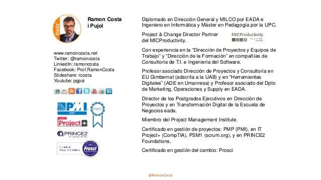 @RamonCosta Diplomado en Dirección General y MILCO por EADA e Ingeniero en Informática y Máster en Pedagogía por la UPC. P...