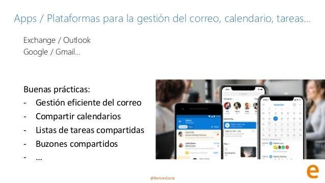 @RamonCosta Apps / Plataformas para la gestión del correo, calendario, tareas… Exchange / Outlook Google / Gmail… Buenas p...