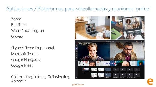 @RamonCosta Aplicaciones / Plataformas para videollamadas y reuniones 'online' Zoom FaceTime WhatsApp, Telegram Gruveo Sky...