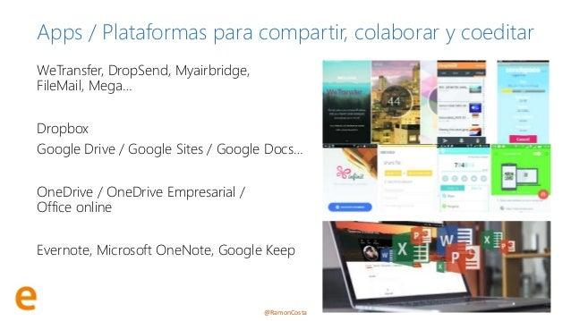 @RamonCosta Apps / Plataformas para compartir, colaborar y coeditar WeTransfer, DropSend, Myairbridge, FileMail, Mega… Dro...