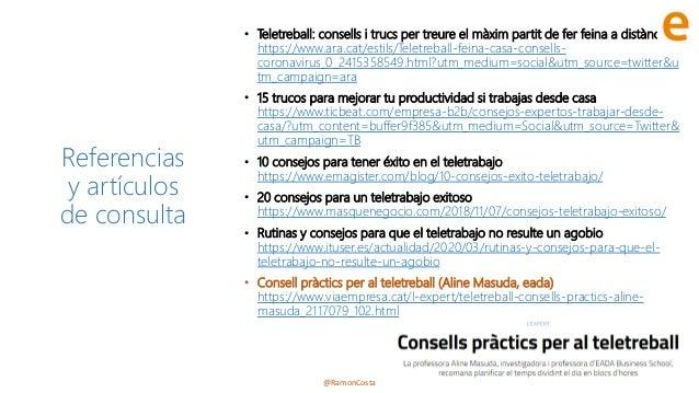 @RamonCosta Referencias y artículos de consulta • Teletreball: consells i trucs per treure el màxim partit de fer feina a ...