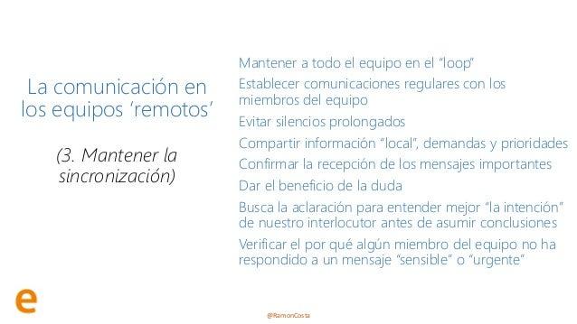 """@RamonCosta La comunicación en los equipos 'remotos' (3. Mantener la sincronización) Mantener a todo el equipo en el """"loop..."""