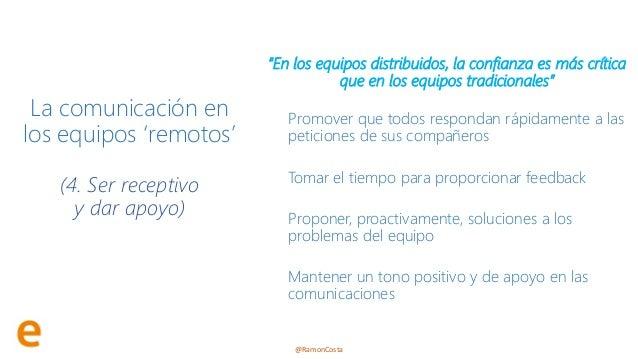 """@RamonCosta La comunicación en los equipos 'remotos' (4. Ser receptivo y dar apoyo) """"En los equipos distribuidos, la confi..."""