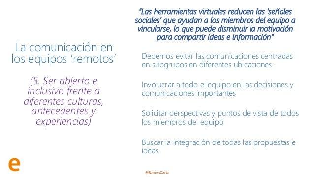 @RamonCosta La comunicación en los equipos 'remotos' (5. Ser abierto e inclusivo frente a diferentes culturas, antecedente...