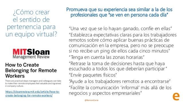 @RamonCosta ¿Cómo crear el sentido de pertenencia para un equipo virtual? Promueva que su experiencia sea similar a la de ...