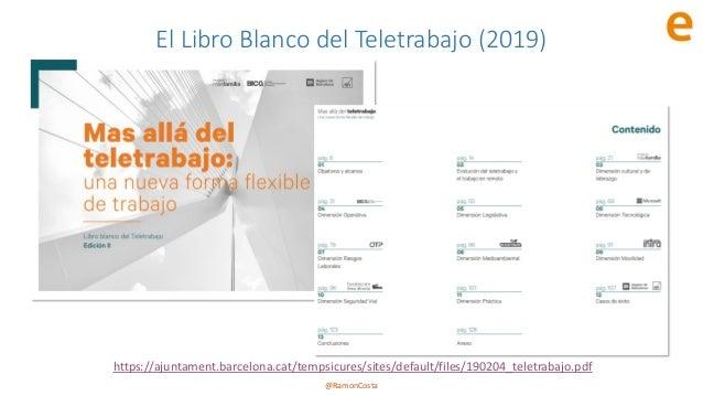@RamonCosta El Libro Blanco del Teletrabajo (2019) https://ajuntament.barcelona.cat/tempsicures/sites/default/files/190204...