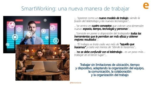 """@RamonCosta SmartWorking: una nueva manera de trabajar … """"aparece como un nuevo modelo de trabajo, siendo la fusión del te..."""