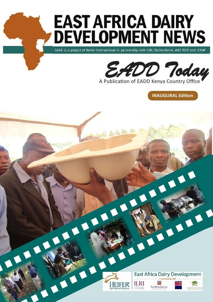 EADD Today A Publica�on of EADD Kenya Country Office                      INAUGURAL Edi�on