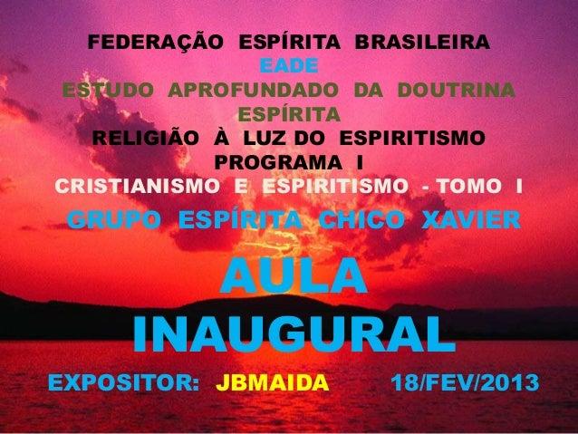 FEDERAÇÃO ESPÍRITA BRASILEIRA               EADEESTUDO APROFUNDADO DA DOUTRINA              ESPÍRITA   RELIGIÃO À LUZ DO E...