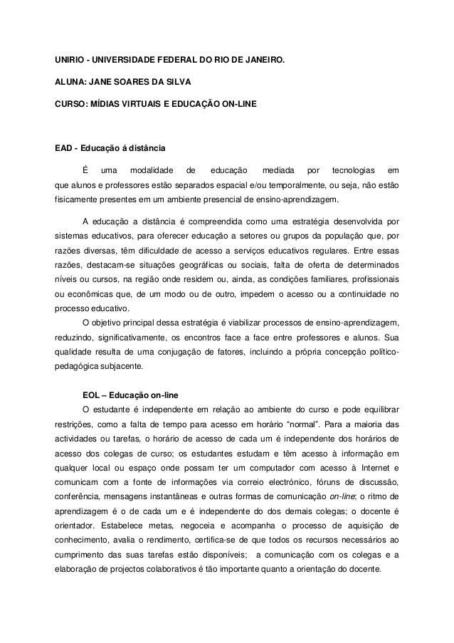 UNIRIO - UNIVERSIDADE FEDERAL DO RIO DE JANEIRO.ALUNA: JANE SOARES DA SILVACURSO: MÍDIAS VIRTUAIS E EDUCAÇÃO ON-LINEEAD - ...