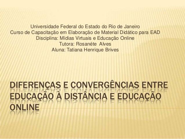 Universidade Federal do Estado do Rio de JaneiroCurso de Capacitação em Elaboração de Material Didático para EAD          ...