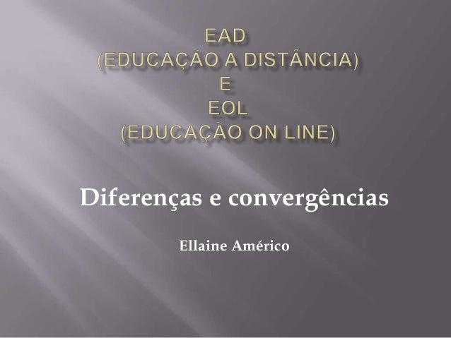 Diferenças e convergências        Ellaine Américo