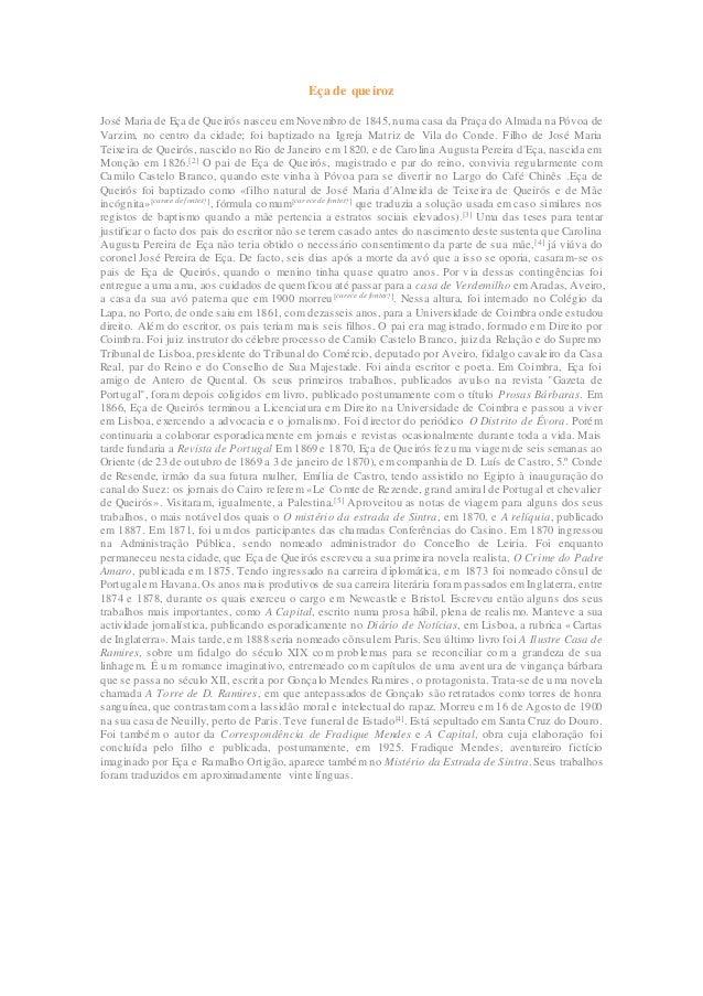Eça de queiroz José Maria de Eça de Queirós nasceu em Novembro de 1845, numa casa da Praça do Almada na Póvoa de Varzim, n...