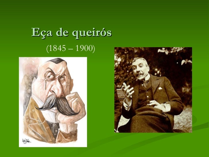 Eça de queirós  (1845 – 1900)