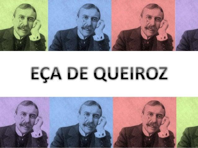 Vida • José Maria Eça de Queirós nasceu na Póvoa do Varzim em 25 de Novembro de 1845. Curiosamente (e escandalosamente par...
