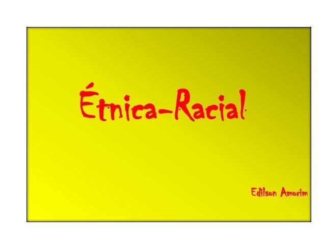 Étnica-Racial Edilson Amorim