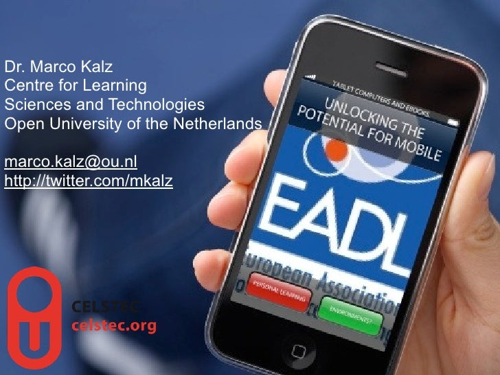 Dr. Marco KalzCentre for LearningSciences and TechnologiesOpen University of the Netherlandsmarco.kalz@ou.nlhttp://twitter...