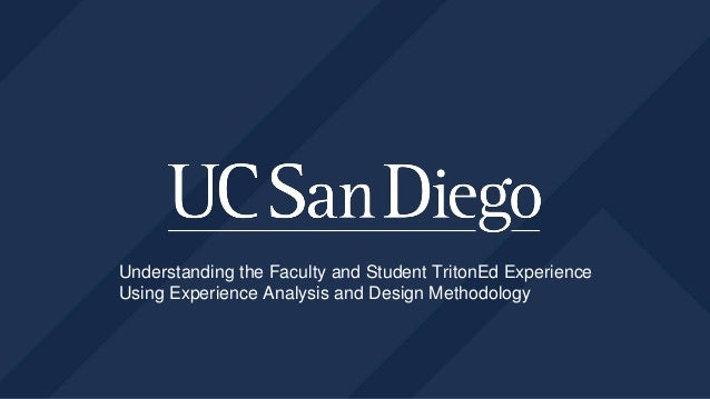 Understanding the Faculty and Student TritonEd Experience Using Experience Analysis and Design Methodology