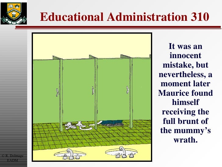 Educational Administration 310 <ul><li>It was an innocent mistake, but nevertheless, a moment later Maurice found himself ...
