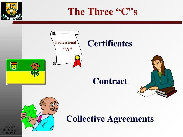 "The Three ""C""s Certificates Contract Collective Agreements Professional "" A"""