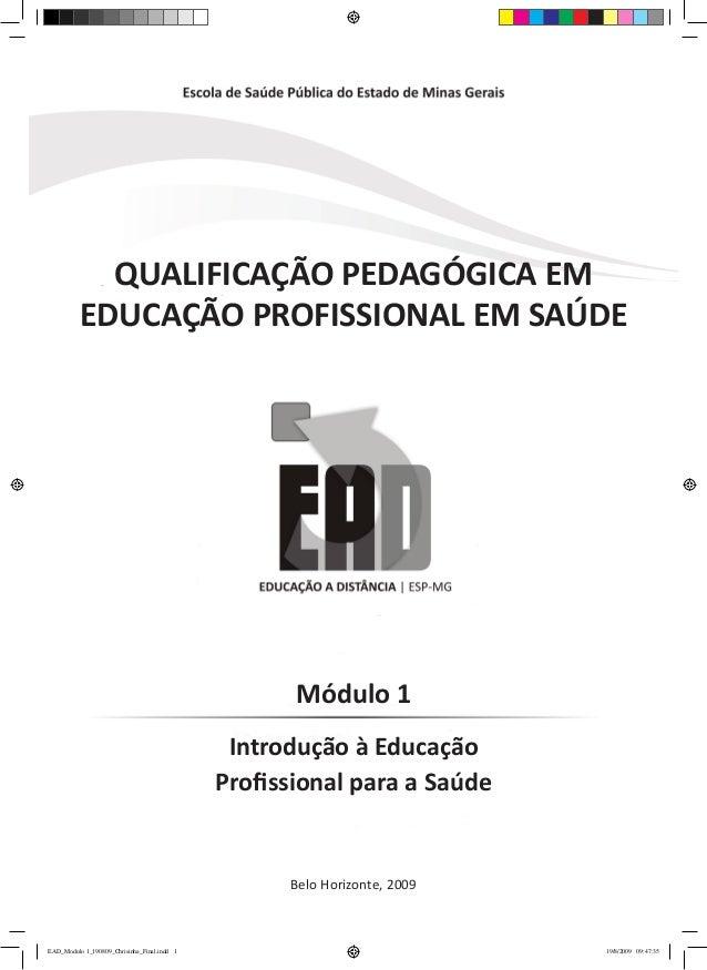QUALIFICAÇÃO PEDAGÓGICA EM          EDUCAÇÃO PROFISSIONAL EM SAÚDE                                                    Módu...