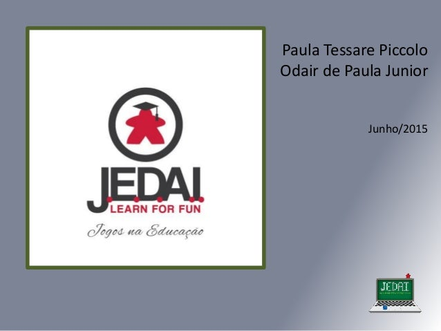 Paula Tessare Piccolo Odair de Paula Junior Junho/2015
