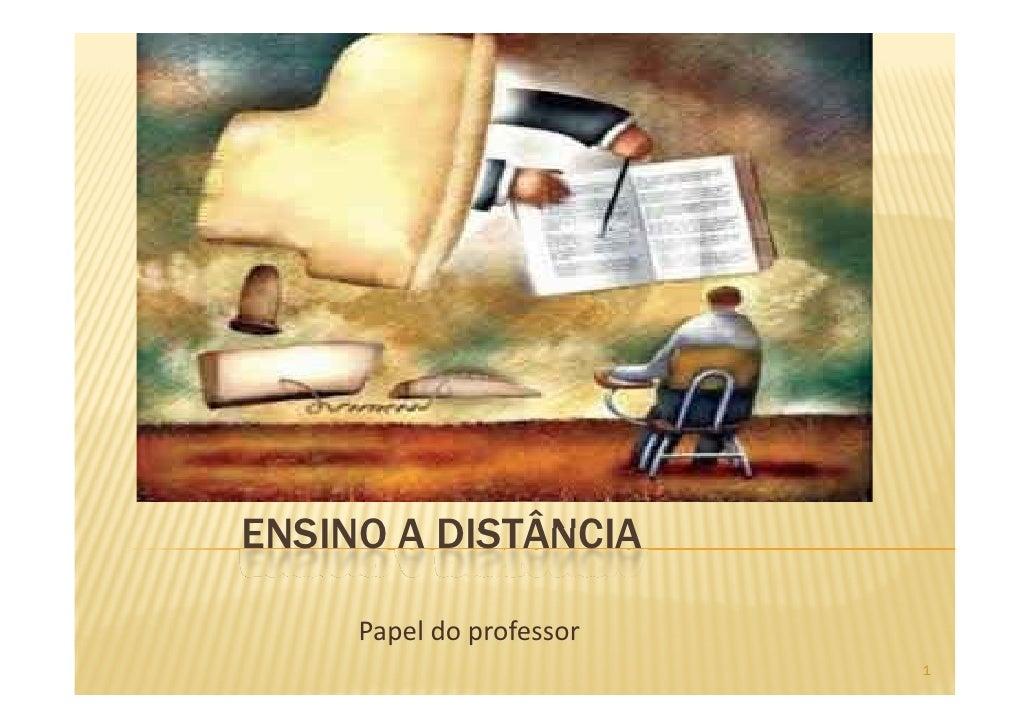ENSINO A DISTÂNCIA       Papeldoprofessor                           1