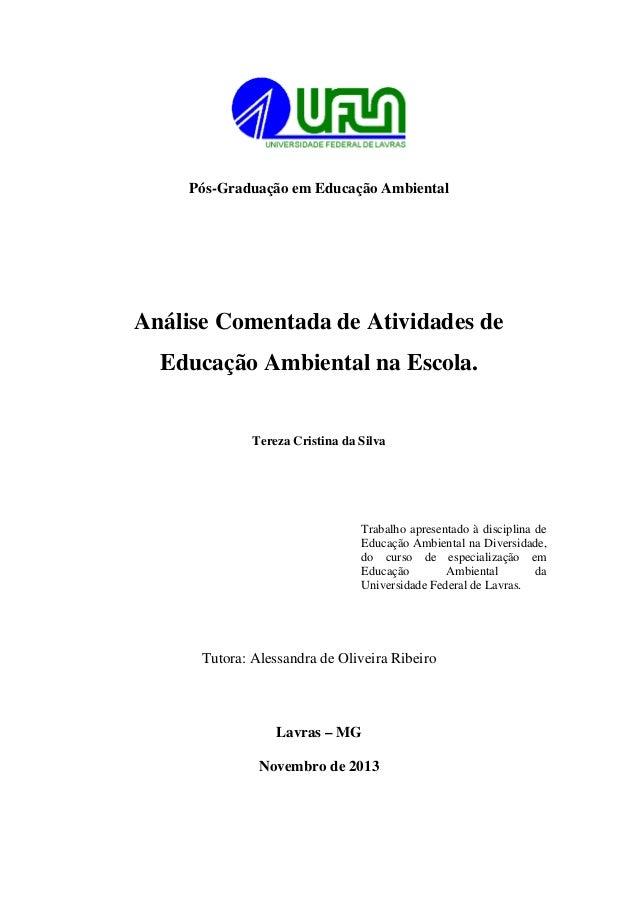 Pós-Graduação em Educação Ambiental  Análise Comentada de Atividades de Educação Ambiental na Escola.  Tereza Cristina da ...
