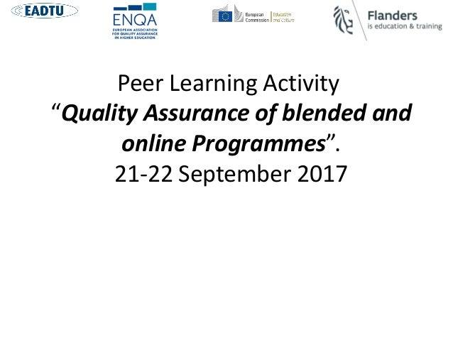 "Peer Learning Activity ""Quality Assurance of blended and online Programmes"". 21-22 September 2017"