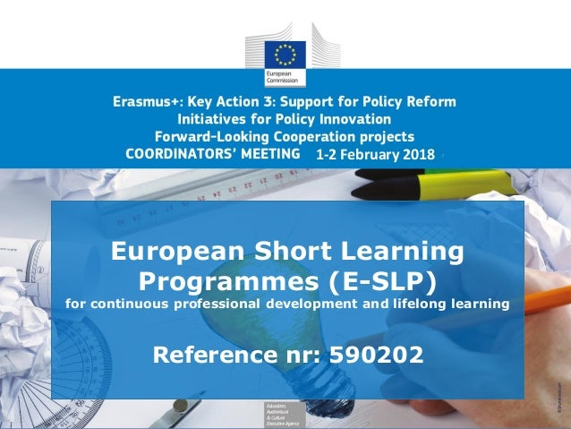 European Short Learning Programmes (E-SLP) for continuous professional development and lifelong learning Reference nr: 590...
