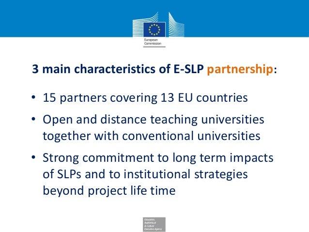 3 main characteristics of E-SLP partnership: • 15 partners covering 13 EU countries • Open and distance teaching universit...