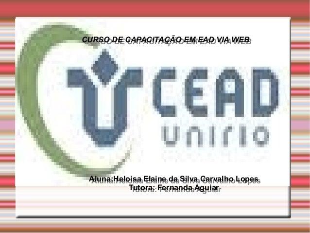 CURSO DE CAPACITAÇÃO EM EAD VIA WEB CURSO DE CAPACITAÇÃO EM EAD VIA WEBMídias Virtuais                  eEducação on line ...