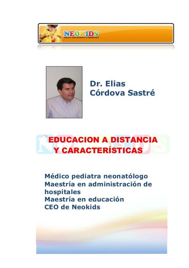 Dr. Elias Córdova Sastré Médico pediatra neonatólogo Maestría en administración de hospitales Maestría en...