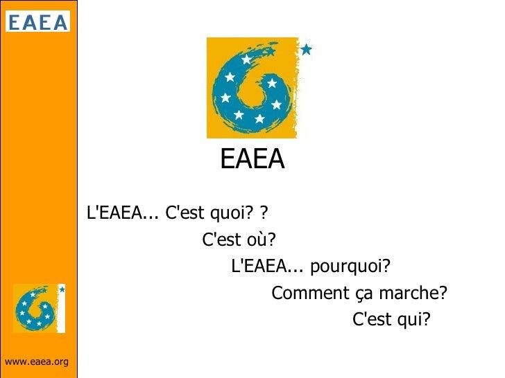 EAEA                L'EAEA... C'est quoi? ?                               C'est où?                                   L'EA...