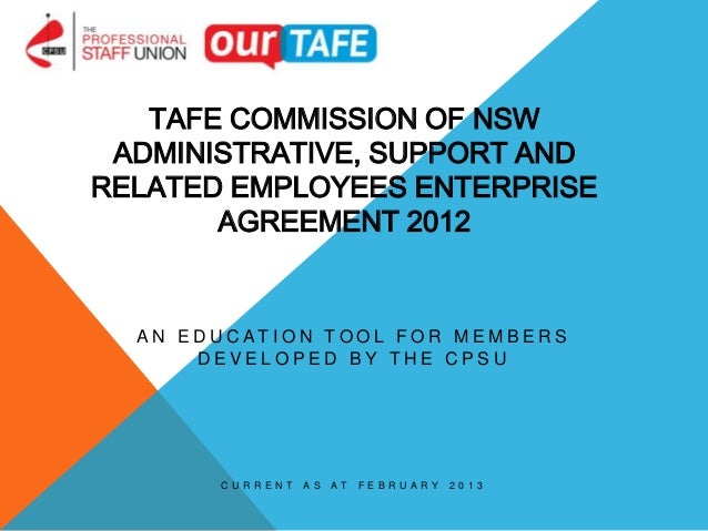 TAFE COMMISSION OF NSW ADMINISTRATIVE, SUPPORT ANDRELATED EMPLOYEES ENTERPRISE       AGREEMENT 2012  A N E D U C AT I O N ...